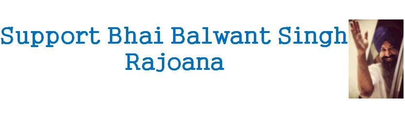 Support Bhai Balwant Singh Rajoana