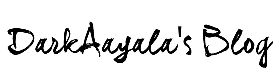 DarkAayala's Blog
