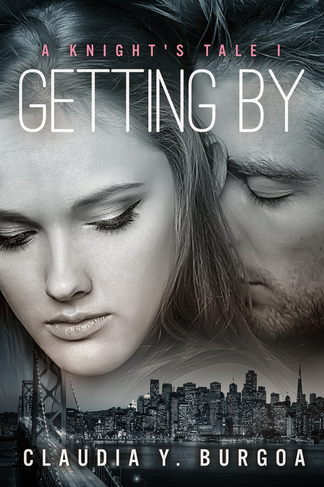 WW Giveaway: Getting By (A Knight's Tale I) by Claudia Y. Burgoa