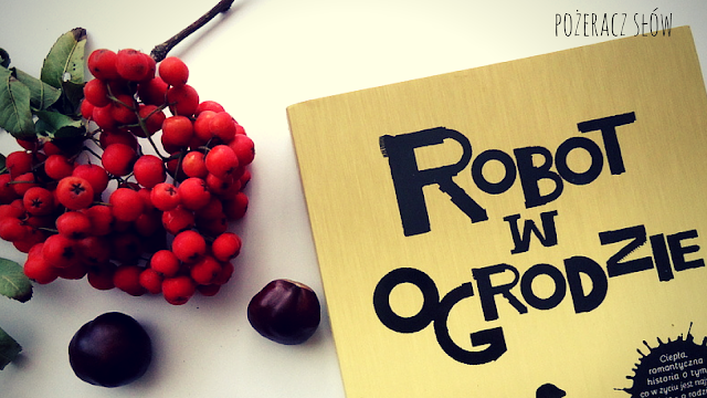 książka, Robot w ogrodzie, jarzębina, kasztany