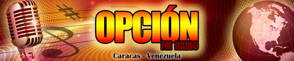 OPCION FM RADIO LA EMISORA MUSICAL !!