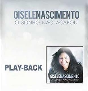 Download - Gisele Nascimento - O Sonho Não Acabou - PlayBack - 2013