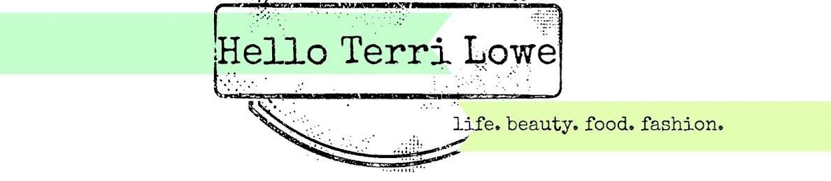 Hello, Terri Lowe | Beauty Fashion Lifestyle Blog | UK Blog