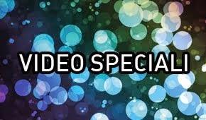 SPECIALI VIDEO