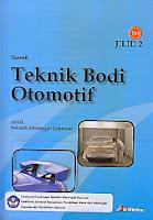 Judul  Buku : TEKNIK BODI OTOMOTIF Jilid 2 (BSE) Pengarang : Gunadi Penerbit : Aneka Ilmu