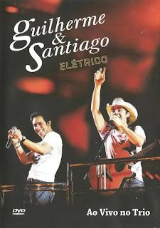 Download Guilherme e Santiago – Elétrico Ao Vivo No Trio – DVDRip