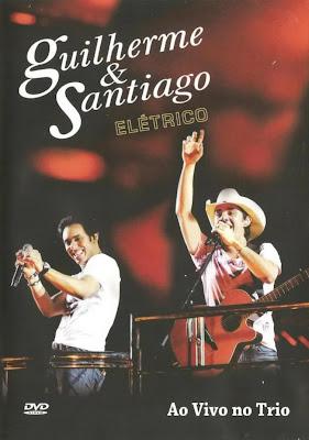 Guilherme e Santiago - Elétrico Ao Vivo No Trio - DVDRip