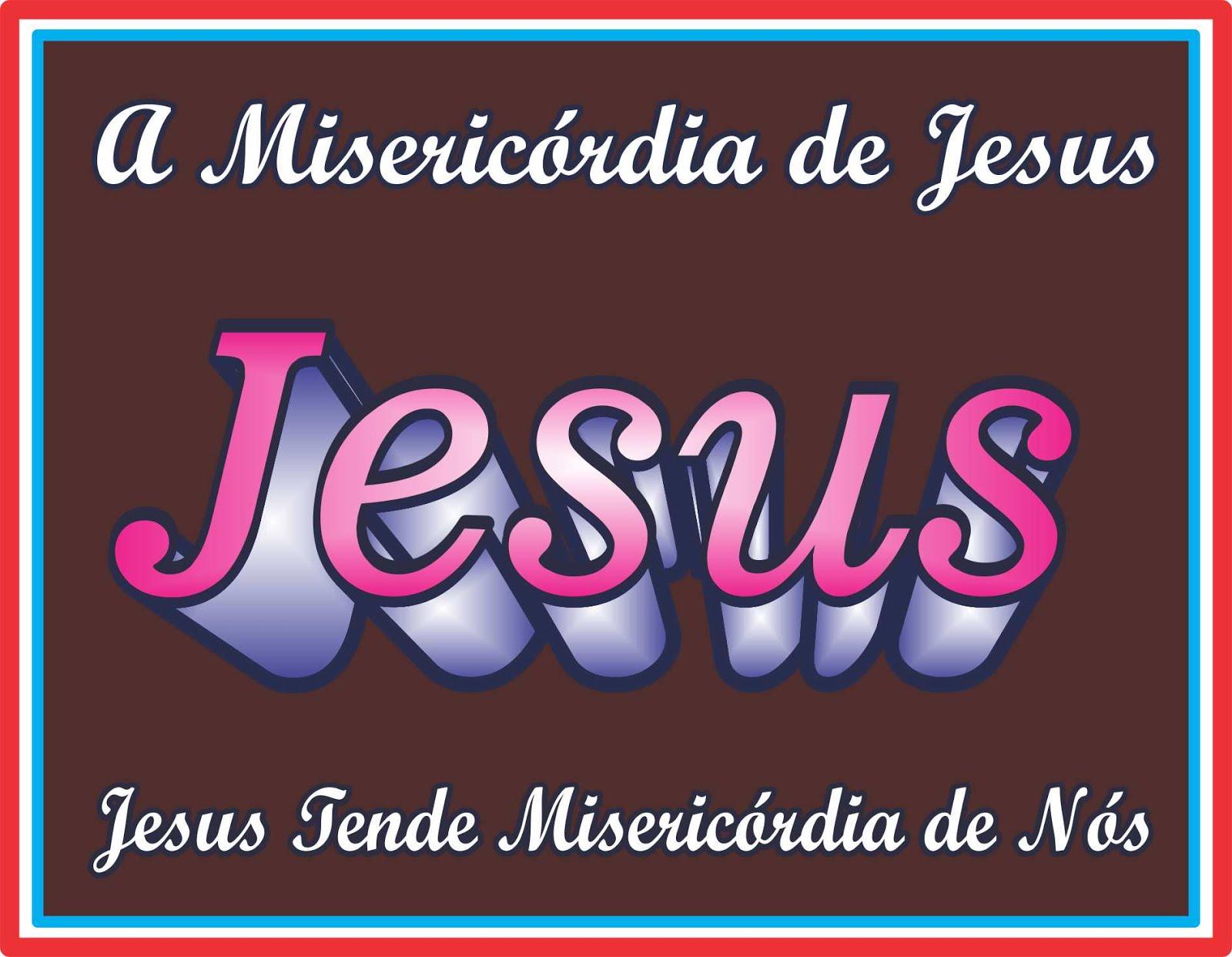 A Misericórdia de Jesus Cristo Nosso Eterno Senhor