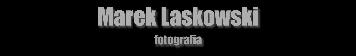 Marek Laskowski - fotografia