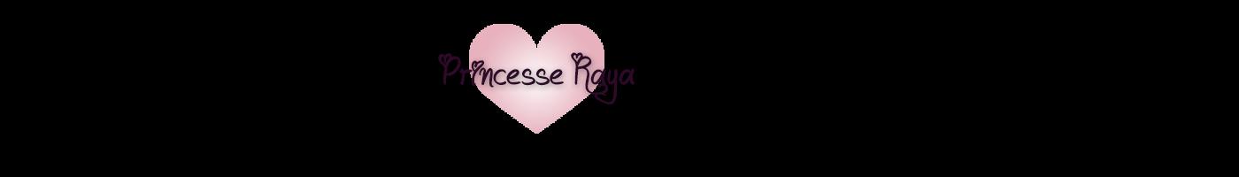 Le blog de Princesse Raya