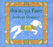 Saratoga Romance, the Celtic/folk CD I made with the Saratoga Faire band: