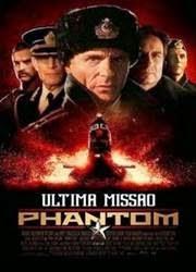 Filme Phantom A Ultima Missao