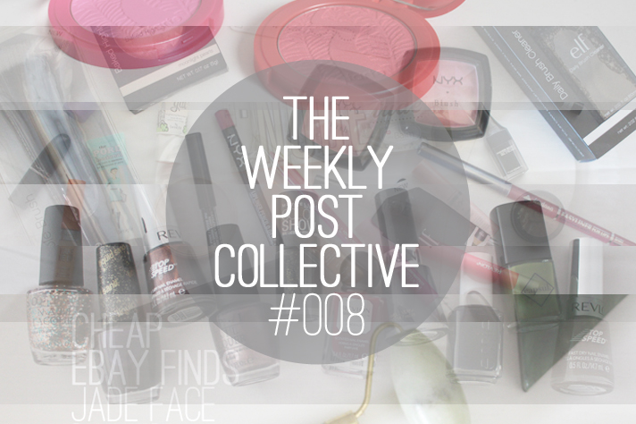 THE WEEKLY POST COLLECTIVE // #008 - cassandramyee