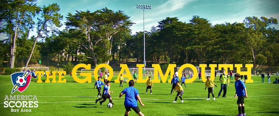 The Goalmouth - America SCORES Bay Area's Blog
