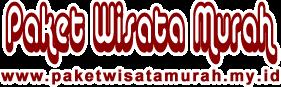 PAKET WISATA MURAH - PAKET LIBURAN TOUR MURAH