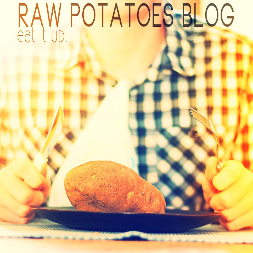 RAW POTATOES BLOG