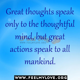 Great thoughts speak only to the thoughtful mind