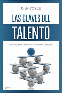 Las Claves del Talento (Dan Coyle), Resumen Rafa Guerrero