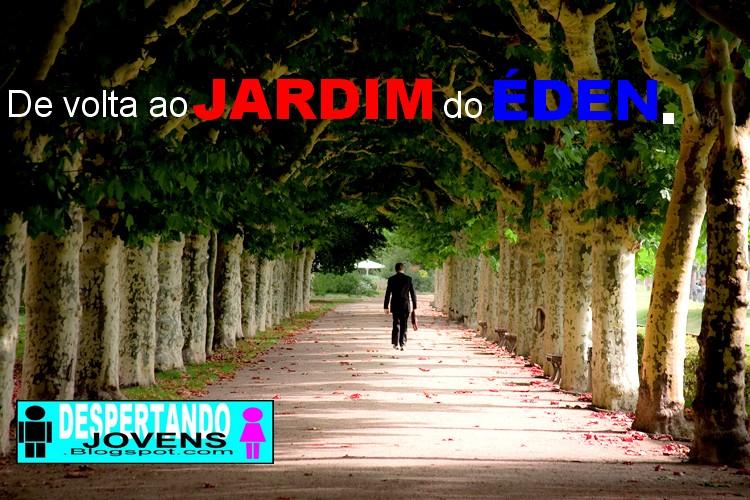 DespertandoJovens De volta ao JARDIM do ÉDEN