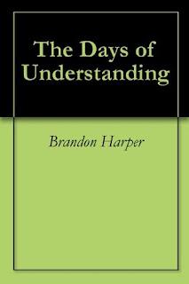 http://www.amazon.com/Days-Understanding-Brandon-Harper-ebook/dp/B005TXVWR8/ref=sr_1_4?s=books&ie=UTF8&qid=1441611217&sr=1-4