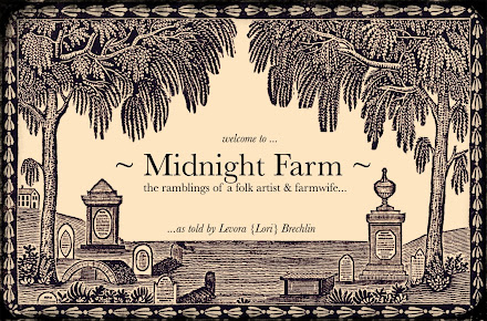 "Please visit my 'other' blog ~ ""Midnight Farm"""