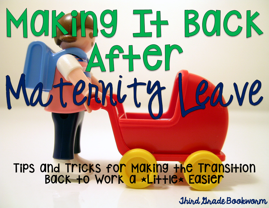 http://thirdgradebookworm.blogspot.com/2015/02/making-it-back-after-maternity-leave.html