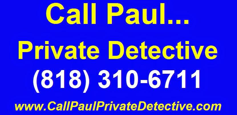 www.CallPaulPrivateDetective.com Paul Cazalet