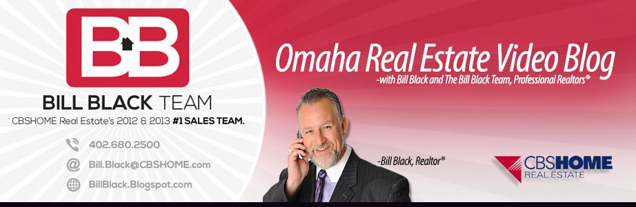 Omaha, NE Real Estate Agents The Bill Black Team Video Blog