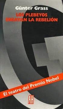"""""""los plebeyos ensayan la rebelión"""" - Günter Grass"""