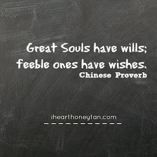Great Souls have wills feeble ones have wishes chinese proverbs