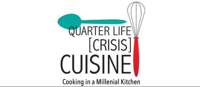 Quarter Life (Crisis) Cuisine