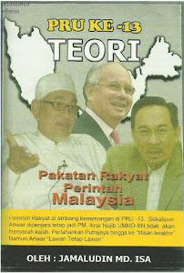 """BUKU TERBARU """"PRU KE-13 TEORI PAKATAN RAKYAT PERINTAH MALAYSIA"""""""