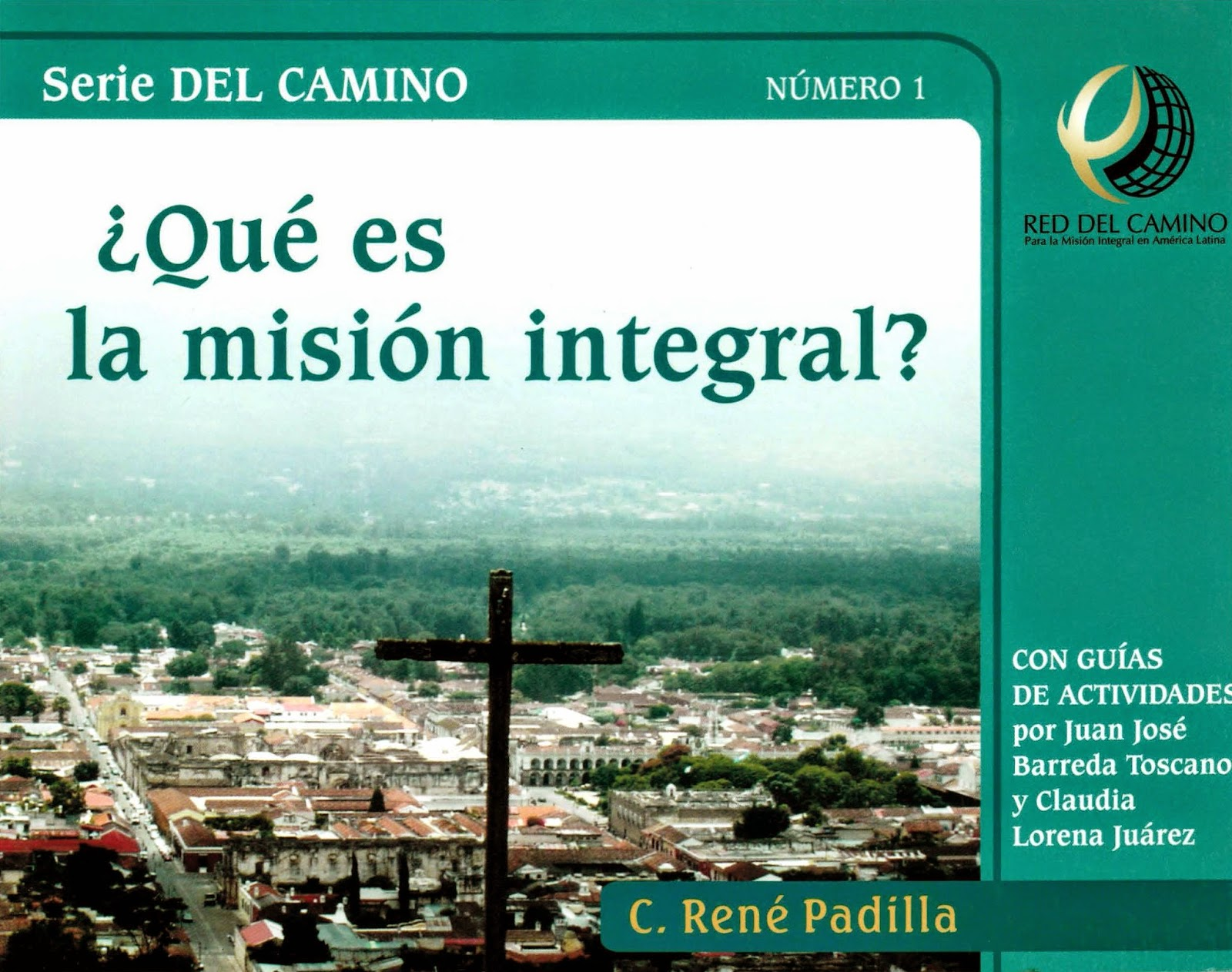 C. René Padilla-¿Qué Es La Misión Integral?-