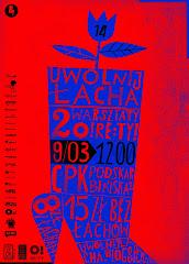 Uwolnij Łacha XIV zapraszamy 09.03.2013 w CPK Praga Południe ul. Podskarbińska :)