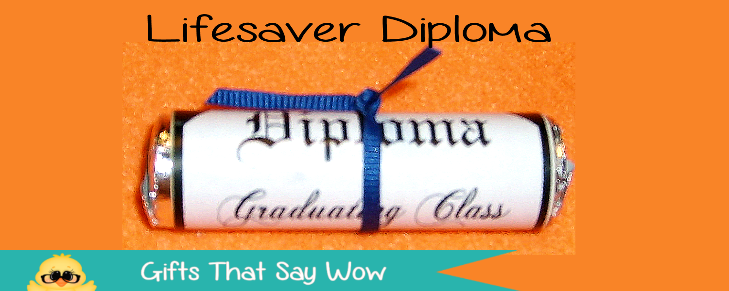 ... SAY WOW - Fun Crafts and Gift Ideas: Lifesaver Candy Roll Diplomas