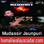 http://www.nohaypk.com/2015/10/mudassir-jaunpuri-nohay-2016.html