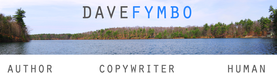 dave fymbo – author * copywriter * human
