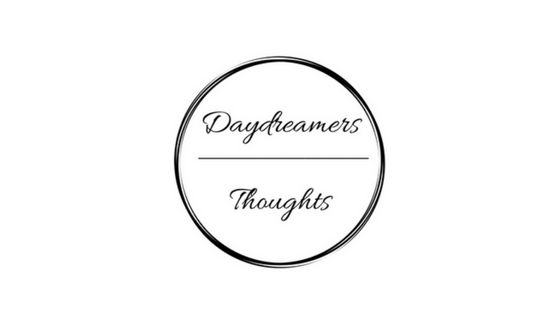 just daydreamers thoughts