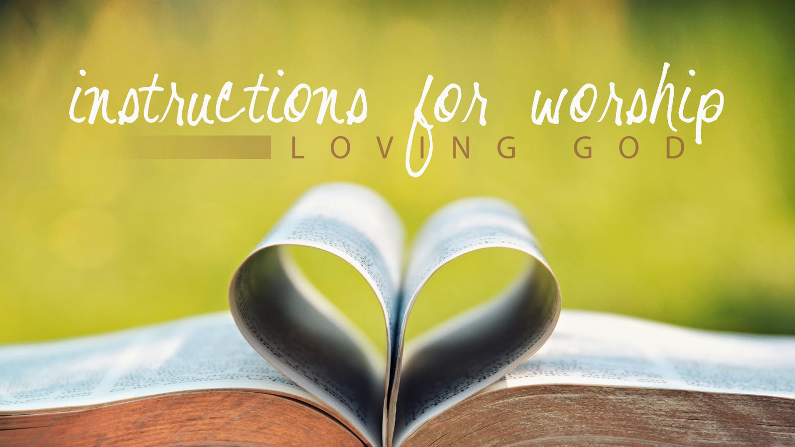 instructions for worship: loving God