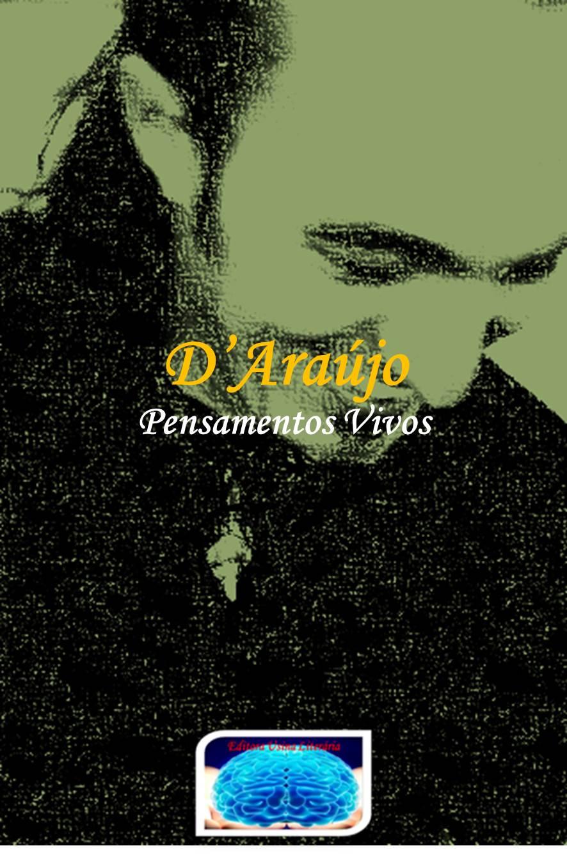 """D'Araújo: """"Pensamentos Vivos"""""""