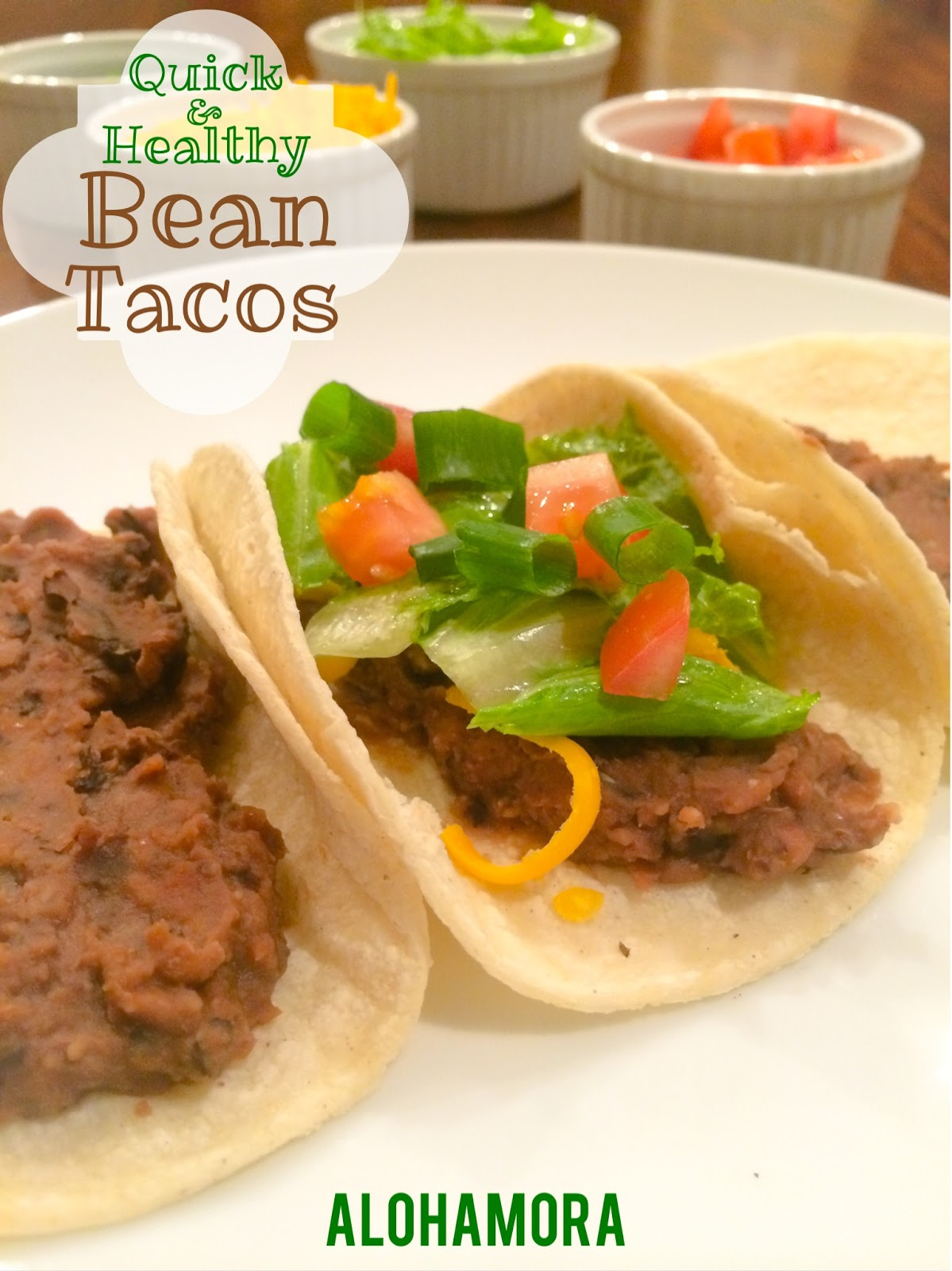 Quick and Healthy Bean Tacos.  Vegetarian, meatless meal you can make in 30 minutes.  Filling, flavorful, and one meal that is sure to go in the rotation.  Alohamora Open a Book http://www.alohamoraopenabook.blogspot.com/ Dinner, recipe, fast, quick, healthy, diet friendly, easy, simple