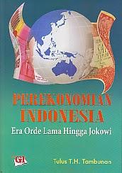 toko buku rahma: buku PEREKONOMIAN INDONESIA ERA ORDE LAMA HINGGA JOKOWI, pengarang tulus tambunan, penerbit ghalia indonesia