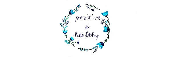 Positive and Healthy