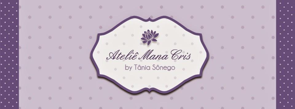Ateliê ManaCris by Tânia Sônego