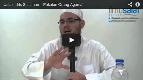 Ustaz Idris Sulaiman – 'Pakaian Orang Agama'