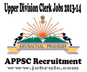 APPSC recruitment of 12 Upper Division Clerk (UDC) in Arunachal Pradesh Civil Secretariat 2013-2014