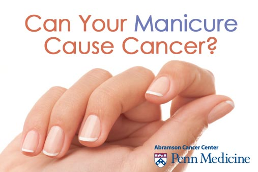 manicure cause cancer