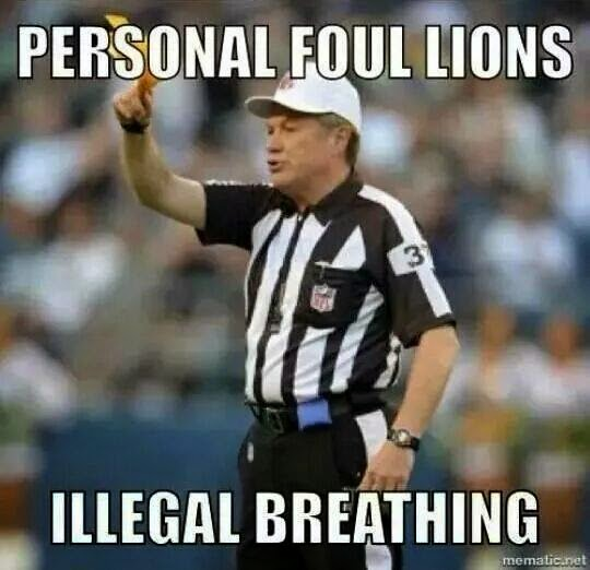 Personal+foul+lions+illegal+breathing.jp