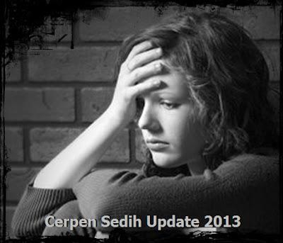 Kumpulan Cerpen Sedih Terbaru Update 2013