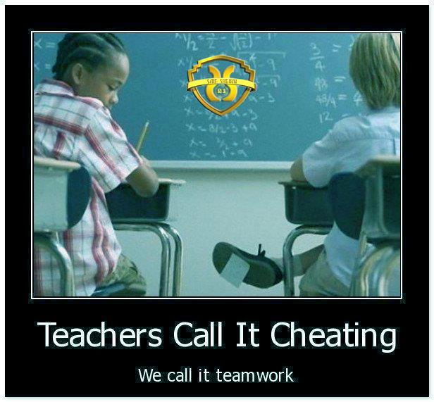 Teachers call it cheating, we call it teamwork.